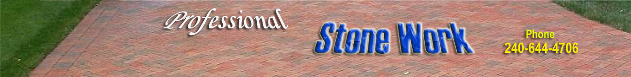 Professional Stone Work, MD 20855 – Phone:240-644-4706